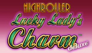 High Roller Lucky Lady's Charm Deluxe